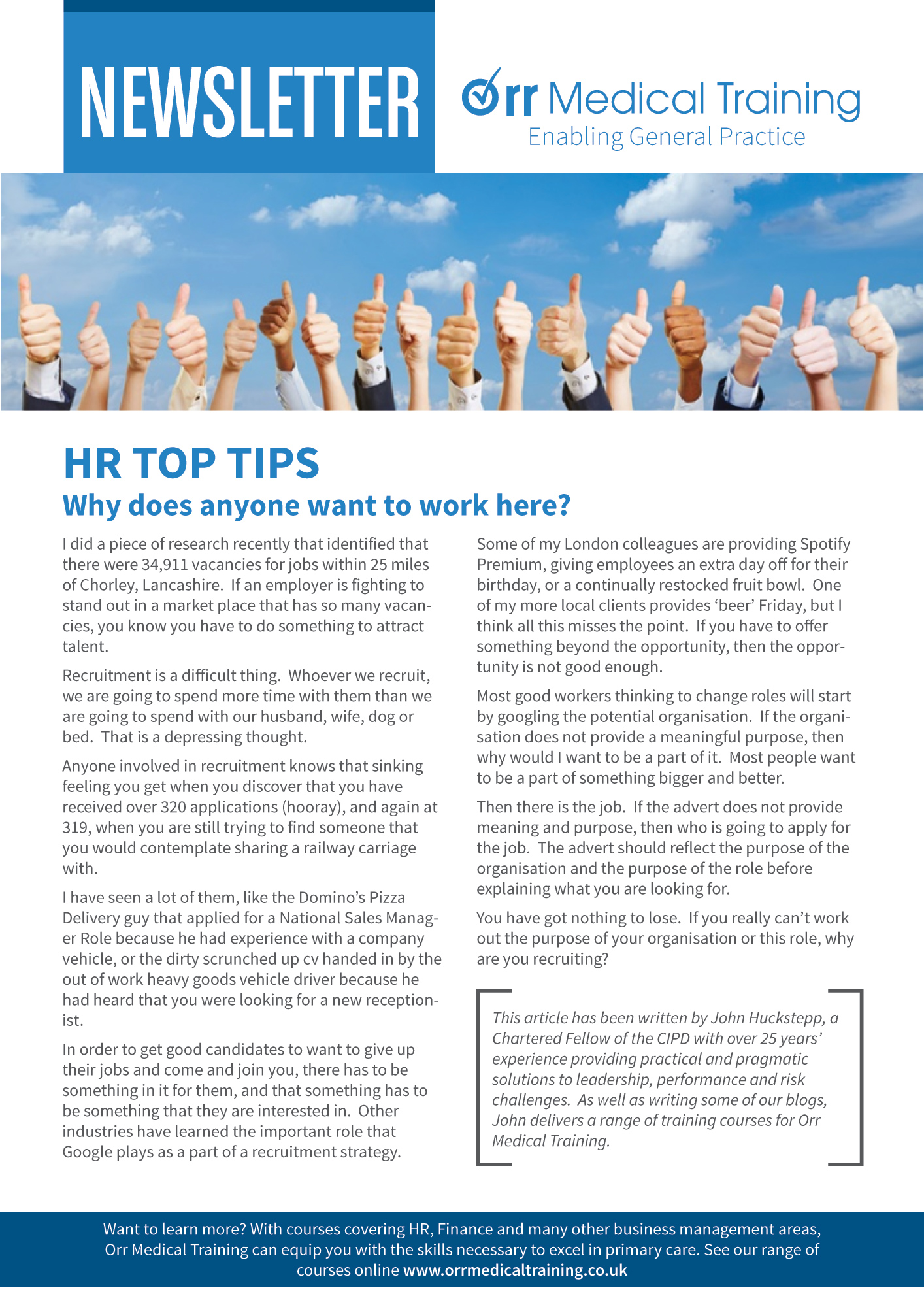 We are pleased to announce the first of our TOPTIPS newsletters. The initial series will be focused around HR Orr Medical Training